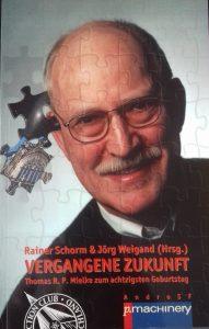 VERGANGENE ZUKUNFT - Thomas R. P. Mielke zum achtzigsten Geburtstag